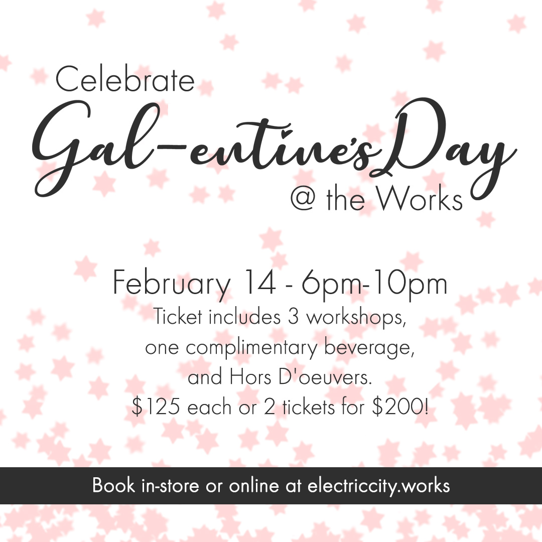Galentines Day at Electric City Works