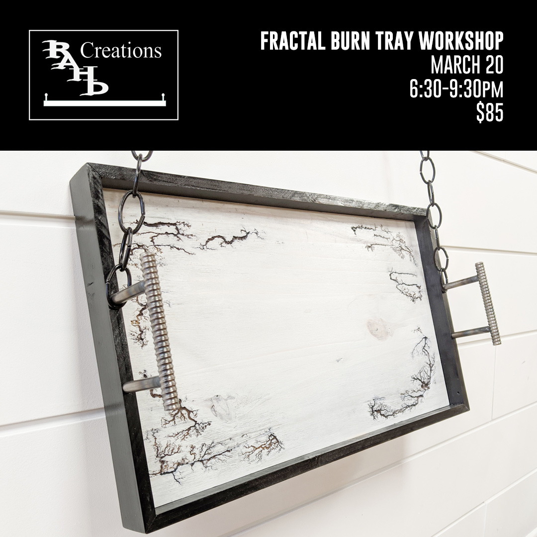 Fractal Burn Tray Workshop
